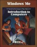 WINDOWS ME T/A INTRO TO COMPUTERS (W/CD) (P)