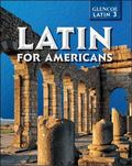Latin for Americans Glenco Latin 3