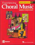 Experiencing Choral Music, Beginning Unison 2-Part/3-Part
