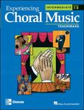 Experiencing Choral Music Intermediate Tenor/bass