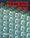 Applying Autocad, 2004 Instructor's Resource Guide