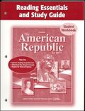 American Republic to 1877, Reading Essentials And Study Guide