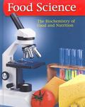 Food Science The Biochemistry Of Food & Nutrition