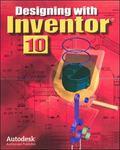 Designing + Inventor 10