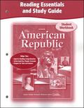 American Republic to 1877, Reading Essentials And Workbook