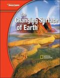 Glencoe Science Modules: Earth Science, the Changing Surface of Earth, Student Edition