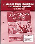 American Vision Modern Times, Spanish Reading Essentials and Note-taking Guide