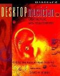 Desktop Musician:creating Music...-w/cd