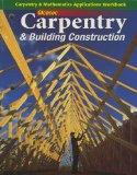 Glencoe Carpentry and Building Construction - 7th Edition - Carpentry and Mathematics Applic...