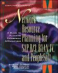 Network Resource Planning For SAP R/3,BAAN and PEOPLESOFT: A Guide To Planning Enterprise Ap...