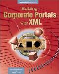 Building Corporate Portals W/xml