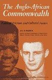 The Anglo African Commonwealth Political Friction and Cultural Fusion
