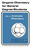 Volume 2: Aromatic Chemistry: Organic Chemistry for General Degree Students (C.I.L.) (v. 2)