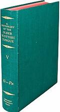 Dictionary of the Older Scottish Tongue From the Twelfth Century to the End of the Seventeen...