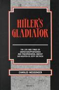 Hitler's Gladiator: The Life and Times of Oberstgruppenfuhrer and Panzergeneral-Oberst Der W...