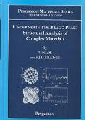 Underneath the Bragg Peaks Structural Analysis of Complex Materials