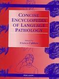 Concise Encyclopedia of Language Pathology
