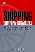 Shipping Company Strategies Global Management Under Turbulent Conditions