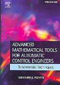Advanced Mathematical Tools for Control Engineers