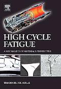 High Cycle Fatigue A Mechanics of Materials Perspective