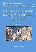 Surface And Ground Water, Weathering, And Soils Treatise on Geochemistry