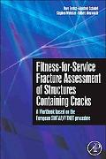 Fitness-for-Service Fracture Assessment of Structures Containing Cracks: A Workbook Based on...