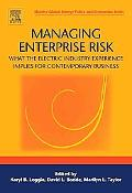 Managing Enterprise Risk What the Electric Industry Experience Implies for Contemporary Busi...