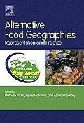 Alternative Food Geographies Representation and Practice