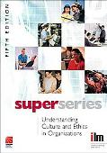 Understanding Culture and Ethics in Organizations Super Series
