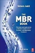MBR Book : Principles and Applications of Membrane Bioreactors for Water and Wastewater Trea...