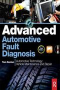 Advanced Automotive Fault Diagnosis : Automotive Technology: Vehicle Maintenance and Repair