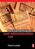 Fundamentals of Fund Administration: A Guide