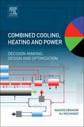 Combined Cooling, Heating and Power : Decision-Making, Design and Optimization