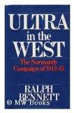 Ultra in the West: The Campaign of 1944-45