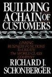 Building a Chain of Customers: Linking Business Functions to Create the World Class Company.