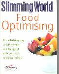 Slimming World Food Optimising The Satisfying Way to Lose Weight and Feel Great With over 12...
