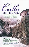 Castles In The Air The Restoration Adventures Of Two Young Optimists And A Crumbling Old Man...