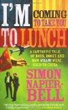 I'm Coming to Take You to Lunch. Simon Napier-Bell