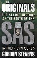 Originals The Secret History of the Birth of the Sas in Their Own Words