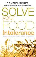 Solve Your Food Intolerance A Practical Dietary Programme to Eliminate Food Intolerance
