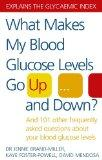 What Makes My Blood Glucose Levels Go Up and Down?: And 101 Other Frequently Asked Questions...