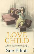Love Child A True Story of Adoption, Reunion, Loss and Love