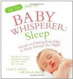 Sleep: Secrets to Getting Your Baby to Sleep Through the Night. Tracy Hogg with Melinda Blau...