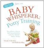 Potty Training. Tracy Hogg with Melinda Blau (Top Tips from/Baby Whisperer)