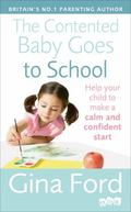 Contented Baby Goes to School : Help Your Child to Make a Calm and Confident Start