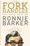 Fork Handles: The Bery Vest of Ronnie Barker