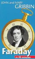Faraday in 90 Minutes: (1791-1867)