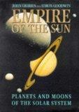 EMPIRE OF THE SUN: PLANETS AND MOONS OF THE SOLAR SYSTEM
