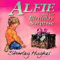 Alfie and the Birthday Surpise - Shirley Hughes - Paperback