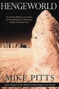 Hengeworld Substantially Revised, Including the Latest on the Newly Discovered Stonehenge Sk...